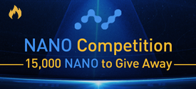 NANO Competition – 15,000 NANO To Giveaway  2018/05/04 0:00 AM to 2018/05/11 0:00 AM (UTC)